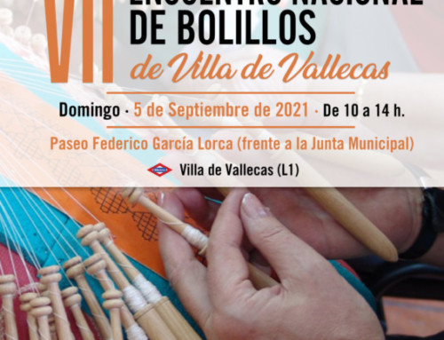 VII ENCUENTRO NACIONAL DE BOLILLOS DE VILLA DE VALLECAS